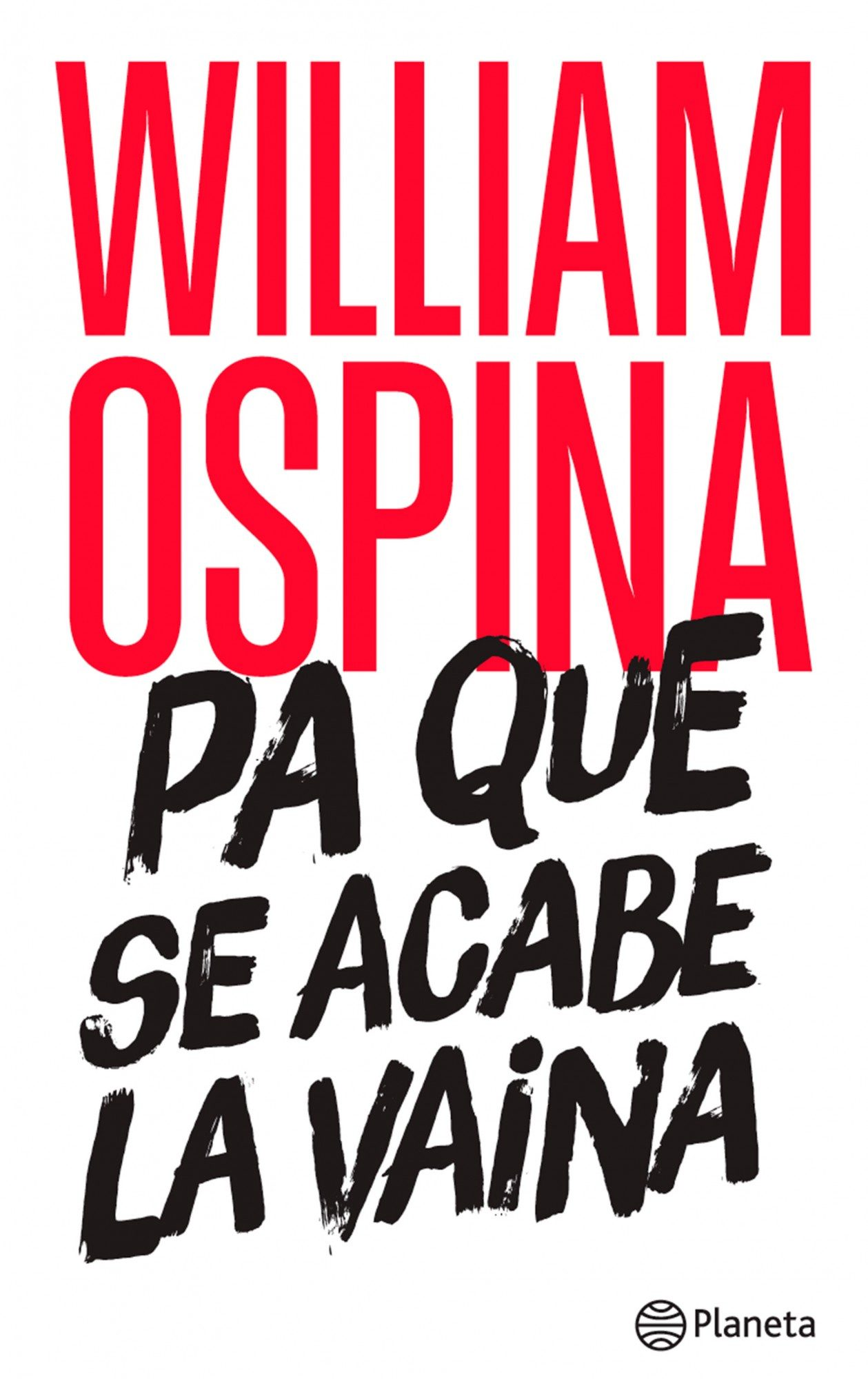 Pa que se acabe la vaina de William Ospina