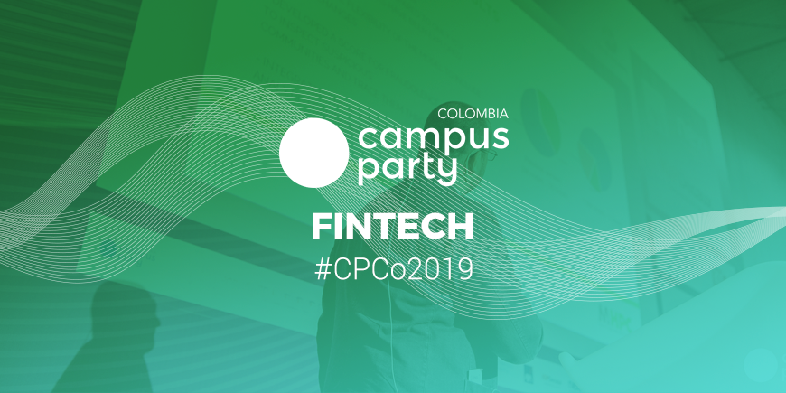 Colombia FinTech Campus Party Bogotá 2019